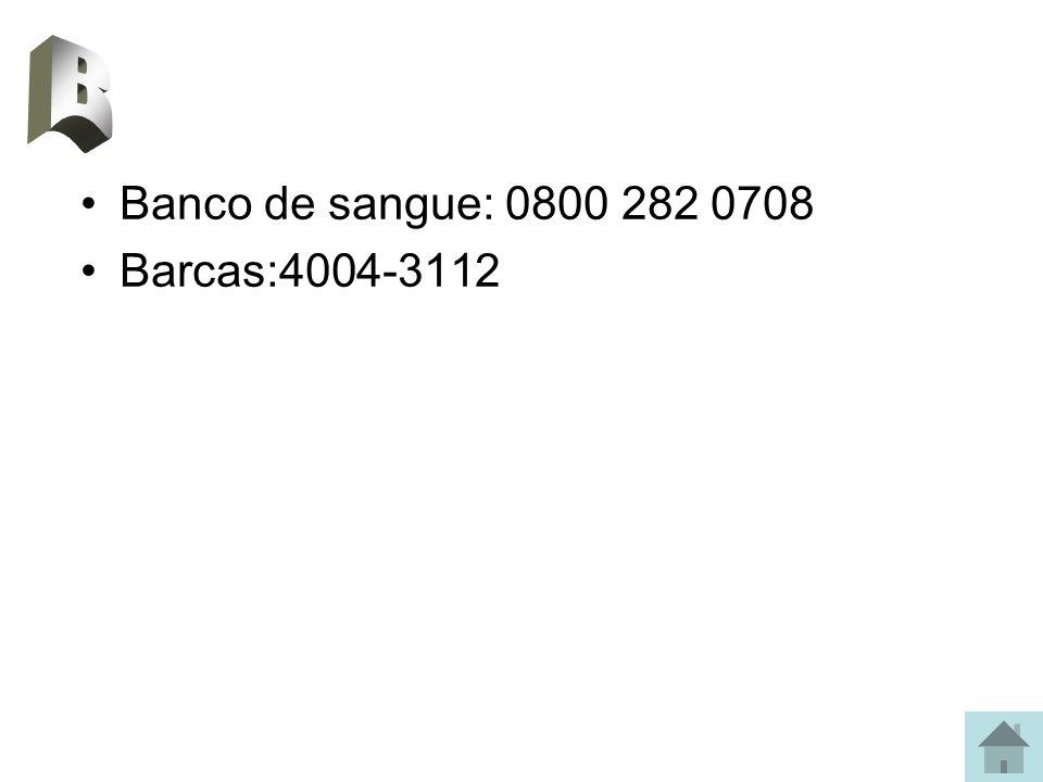 Banco de sangue: 0800 282 0708 Barcas:4004-3112