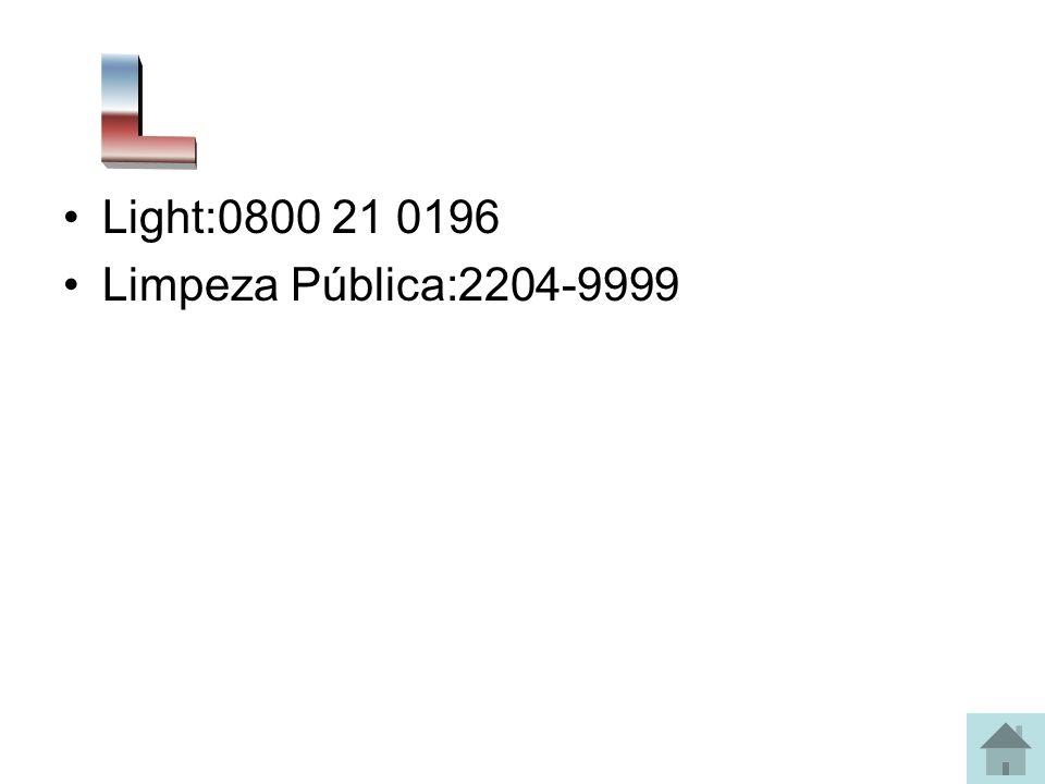 Light:0800 21 0196 Limpeza Pública:2204-9999