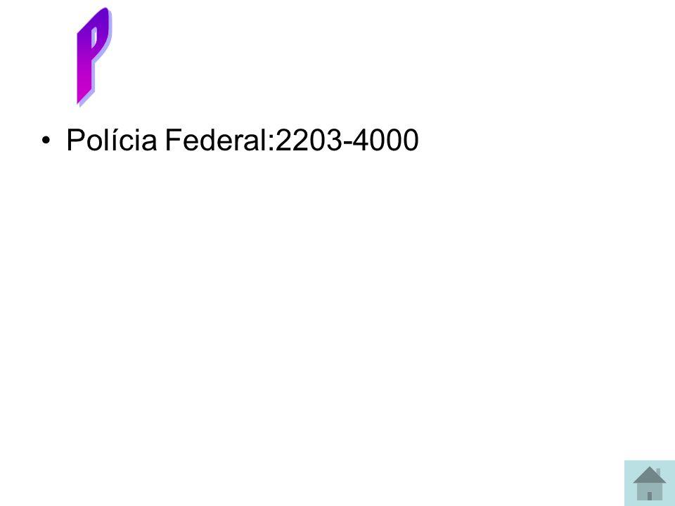 Polícia Federal:2203-4000