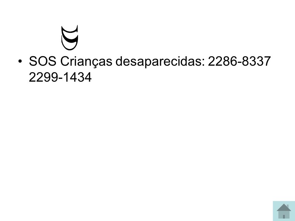 SOS Crianças desaparecidas: 2286-8337 2299-1434