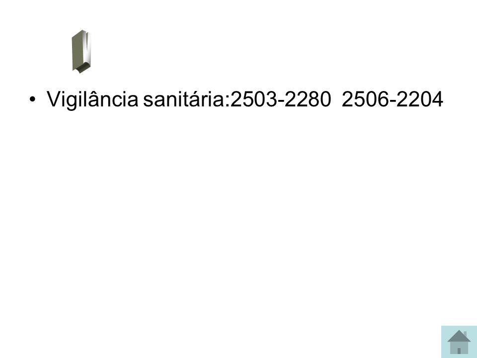 Vigilância sanitária:2503-2280 2506-2204