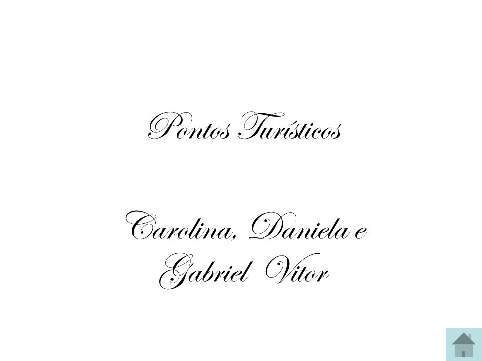 Pontos Turísticos Carolina, Daniela e Gabriel Vitor
