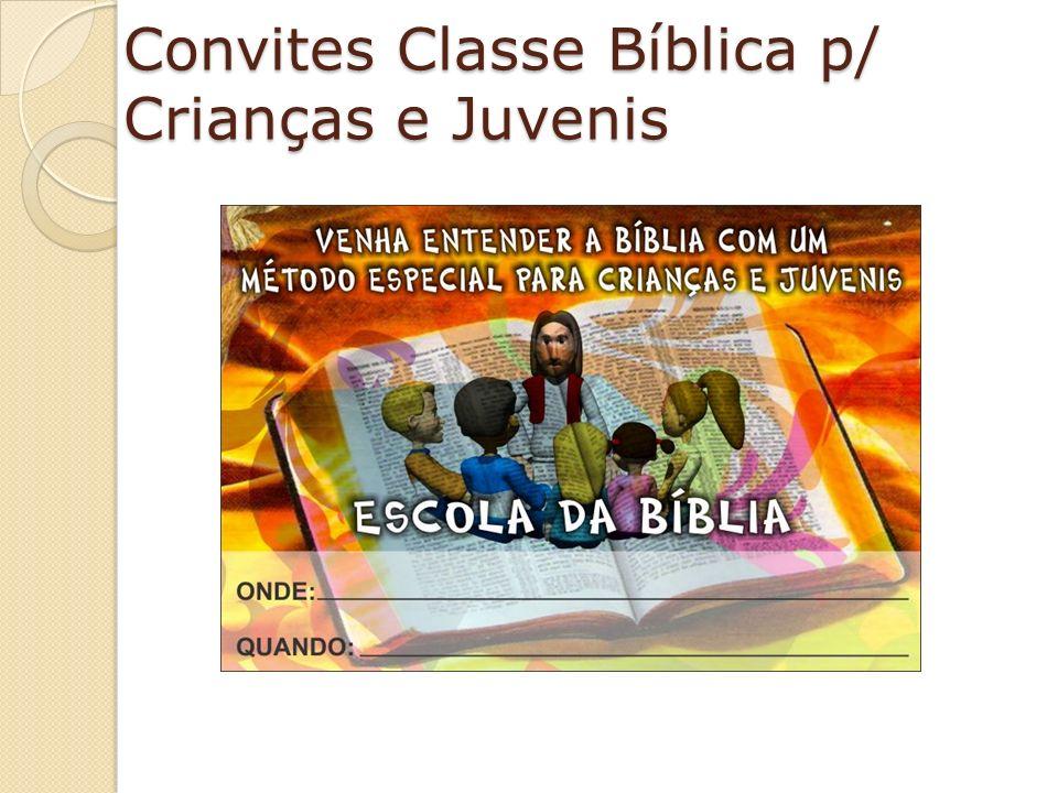 Convites Classe Bíblica p/ Crianças e Juvenis