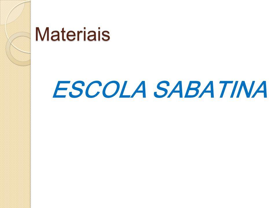 Materiais ESCOLA SABATINA