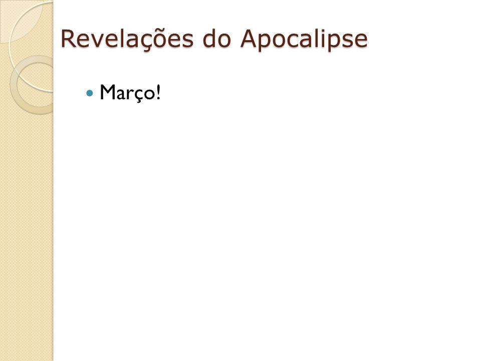 Revelações do Apocalipse Março!