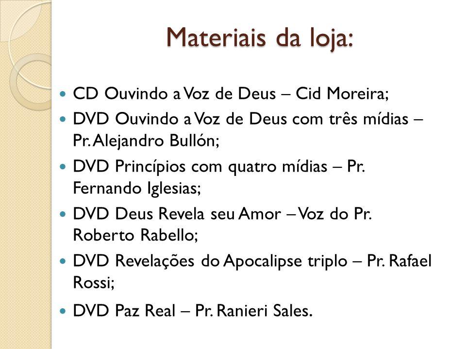 Materiais da loja: CD Ouvindo a Voz de Deus – Cid Moreira; DVD Ouvindo a Voz de Deus com três mídias – Pr. Alejandro Bullón; DVD Princípios com quatro