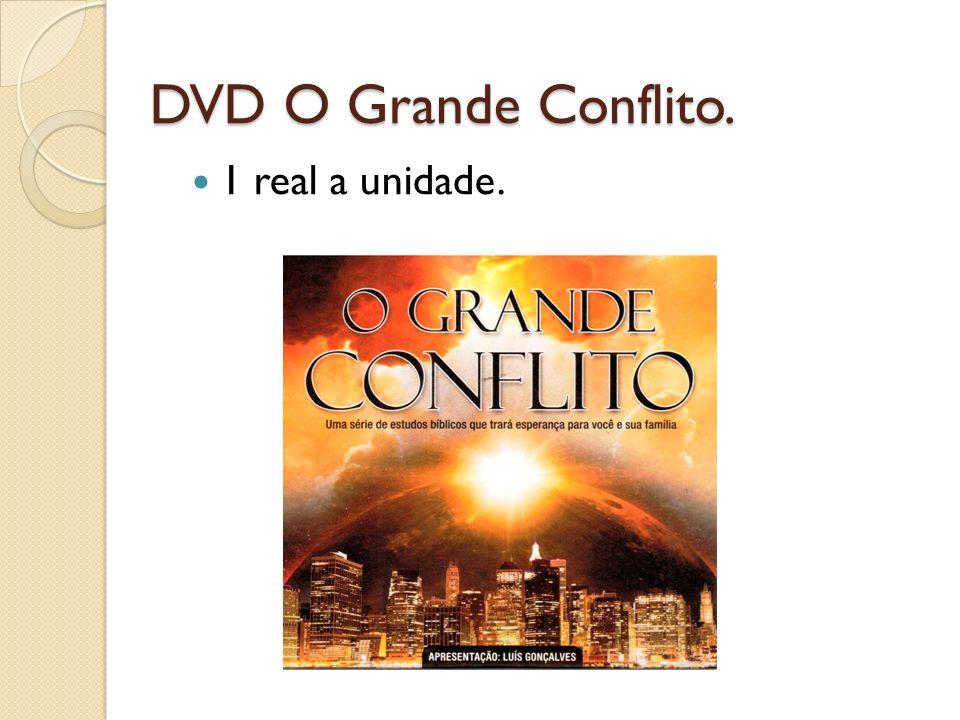 DVD O Grande Conflito. 1 real a unidade.