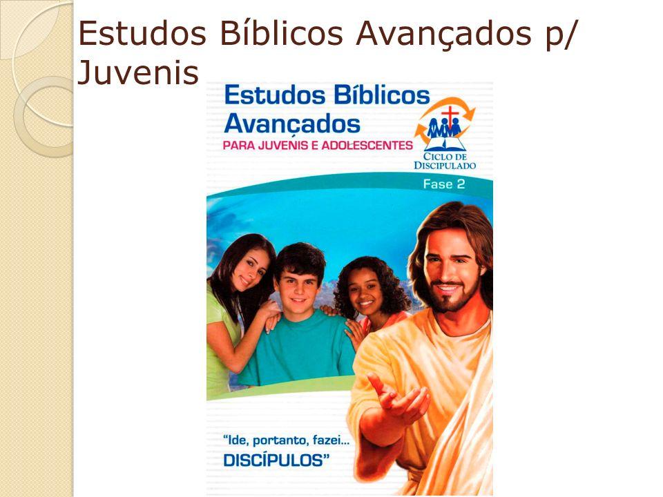 Estudos Bíblicos Avançados p/ Juvenis