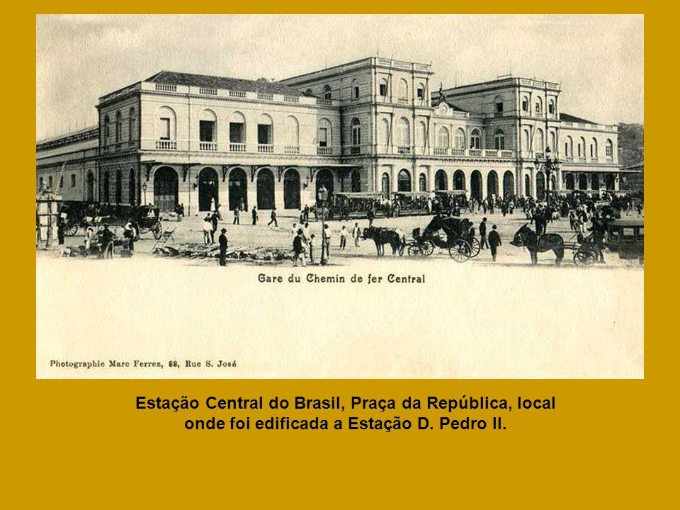 Estação Central do Brasil, Praça da República, local onde foi edificada a Estação D. Pedro II.