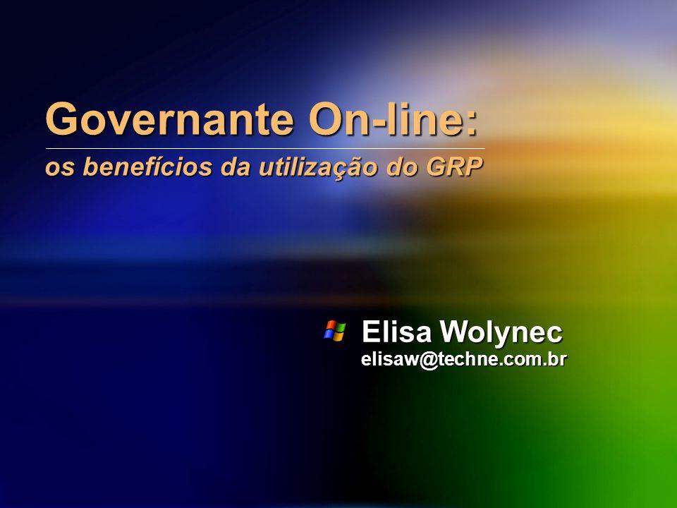 Governante On-line: os benefícios da utilização do GRP Elisa Wolynec elisaw@techne.com.br