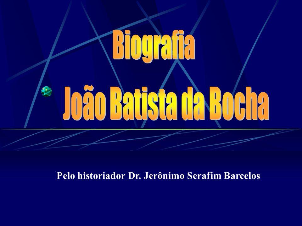 Pelo historiador Dr. Jerônimo Serafim Barcelos