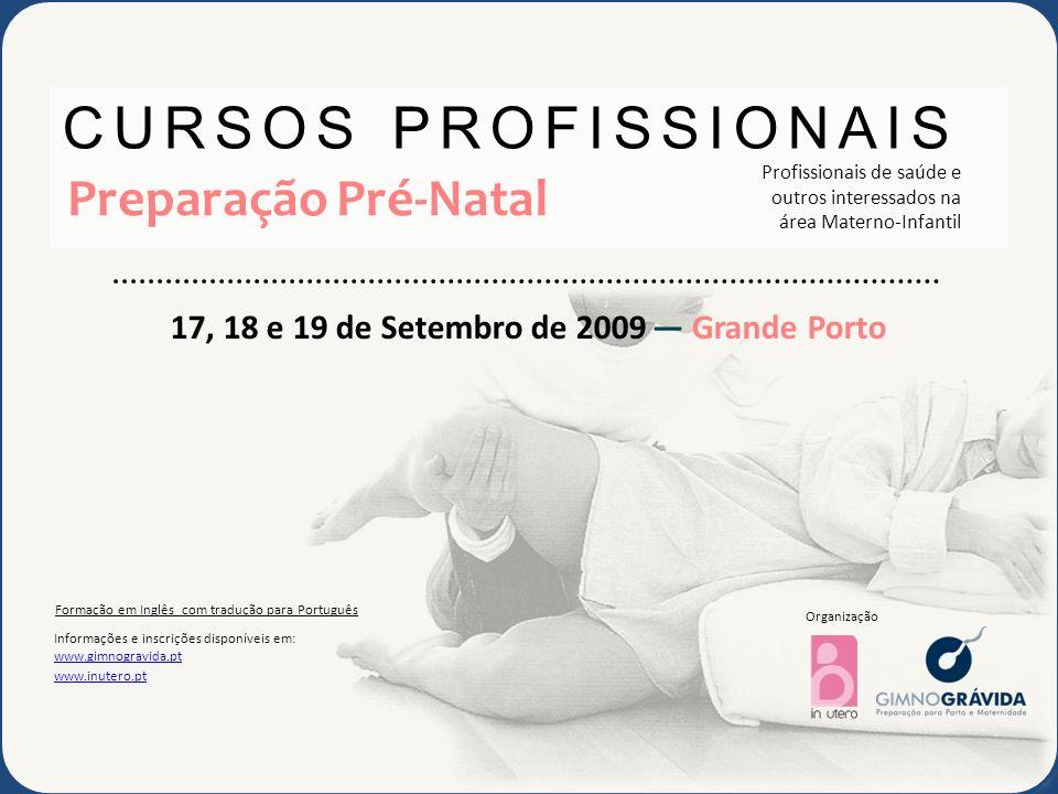 Sessões Teóricas Conceptualização actual da preparação pré natal Organização de Cursos de Preparação Pré-natal para Casais Aspectos essenciais na Prep