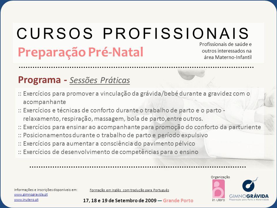 17, 18 e 19 de Setembro de 2009 Grande Porto Organização Informações e inscrições disponíveis em: www.gimnogravida.pt www.gimnogravida.pt www.inutero.