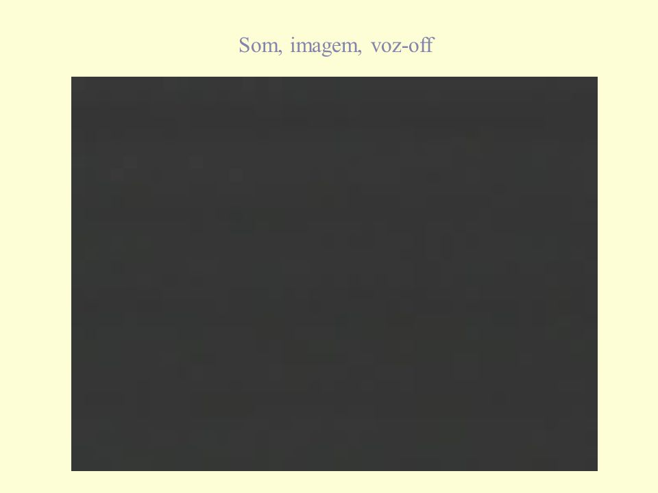 Som, imagem, voz-off