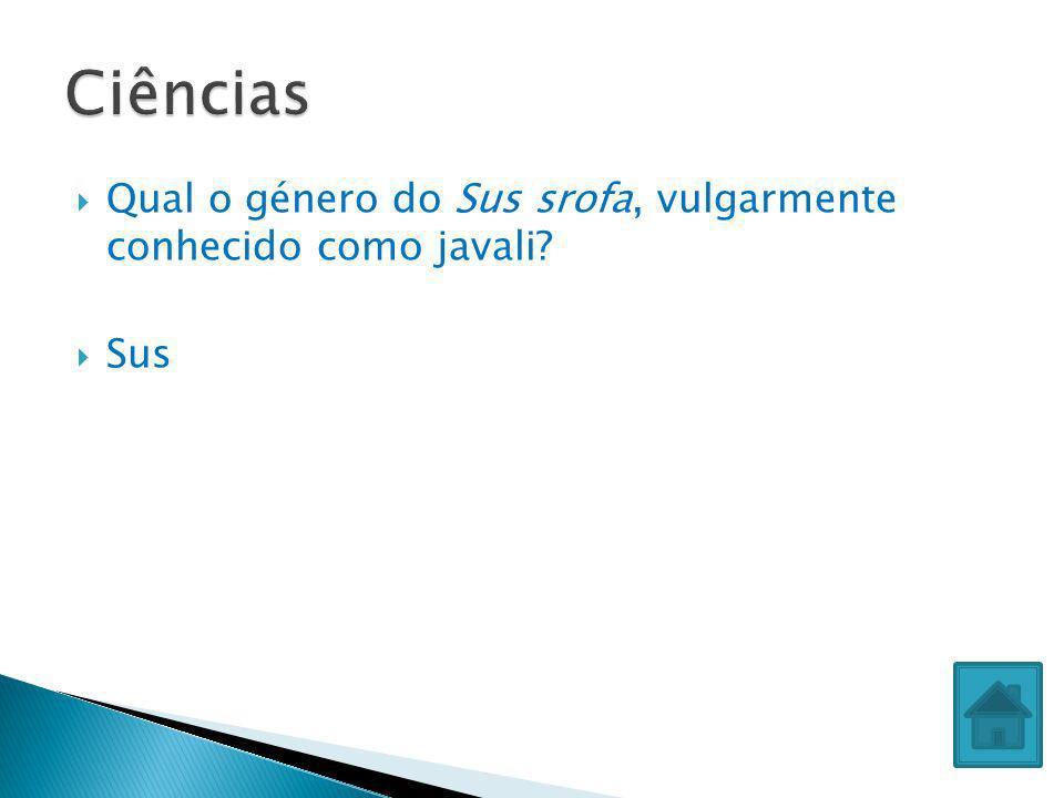 Qual o género do Sus srofa, vulgarmente conhecido como javali? Sus