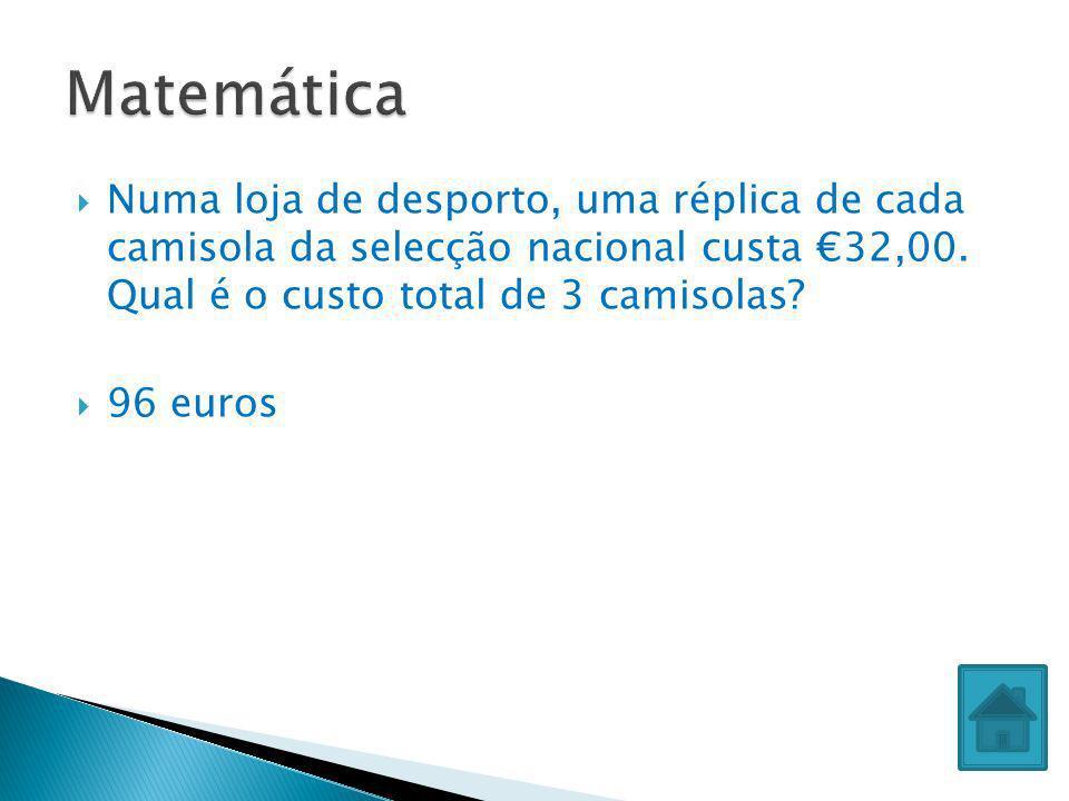 Numa loja de desporto, uma réplica de cada camisola da selecção nacional custa 32,00. Qual é o custo total de 3 camisolas? 96 euros