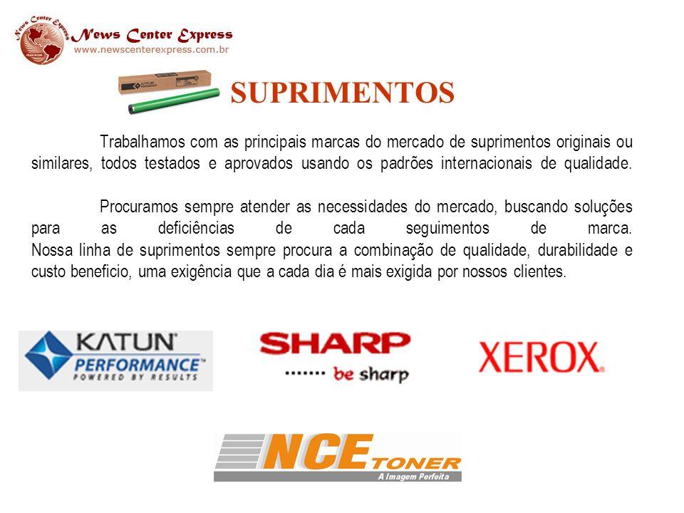 SUPRIMENTOS Trabalhamos com as principais marcas do mercado de suprimentos originais ou similares, todos testados e aprovados usando os padrões internacionais de qualidade.