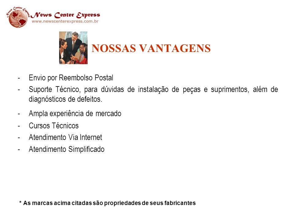 NOSSAS VANTAGENS -Envio por Reembolso Postal -Suporte Técnico, para dúvidas de instalação de peças e suprimentos, além de diagnósticos de defeitos.