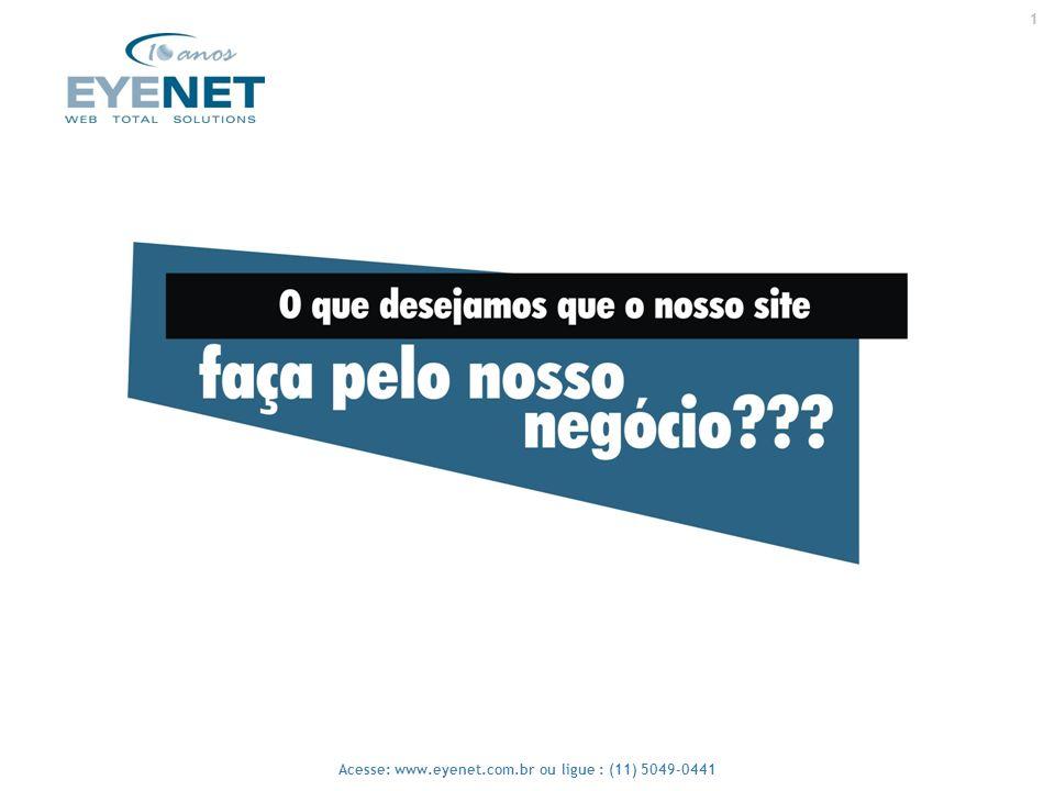 1 Acesse: www.eyenet.com.br ou ligue : (11) 5049-0441 1