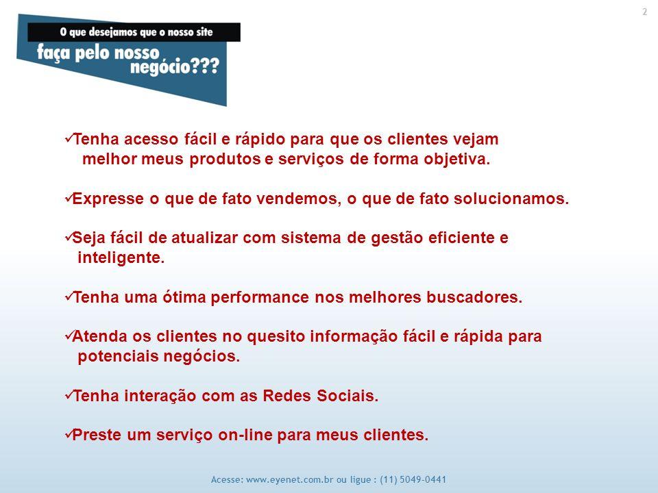 2 2 Tenha acesso fácil e rápido para que os clientes vejam melhor meus produtos e serviços de forma objetiva.