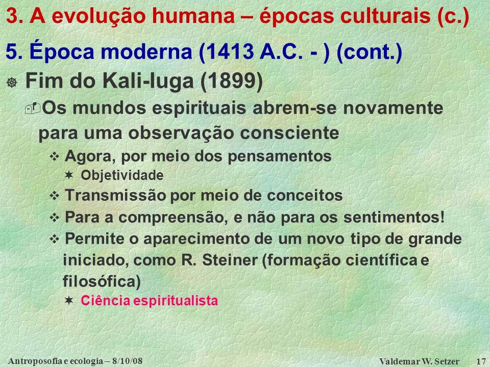 Antroposofia e ecologia – 8/10/08 Valdemar W.Setzer 17 3.