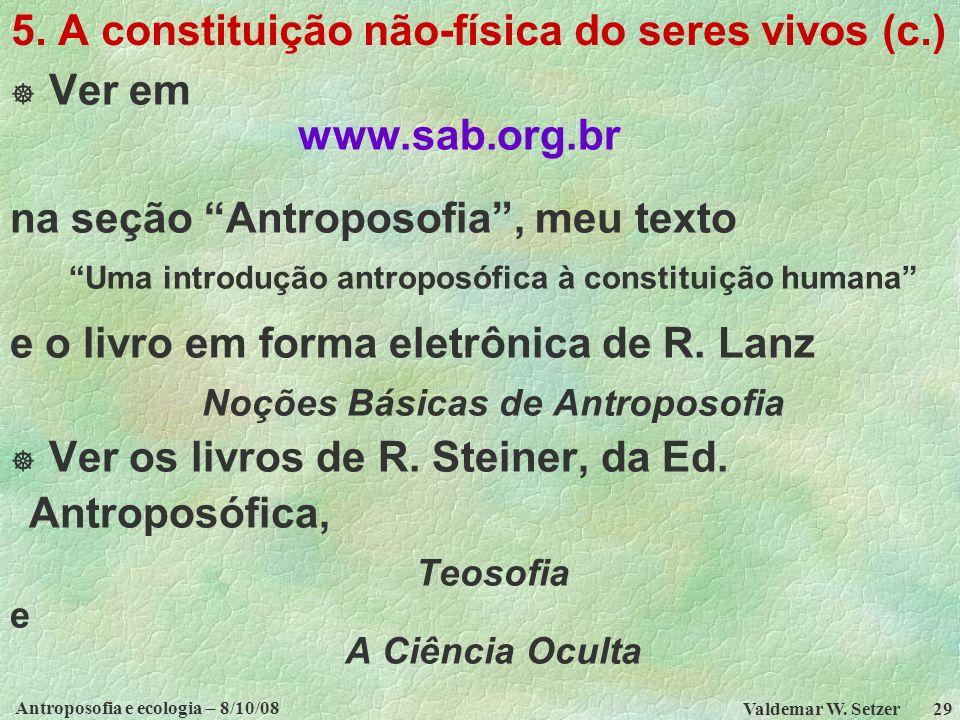 Antroposofia e ecologia – 8/10/08 Valdemar W.Setzer 29 5.