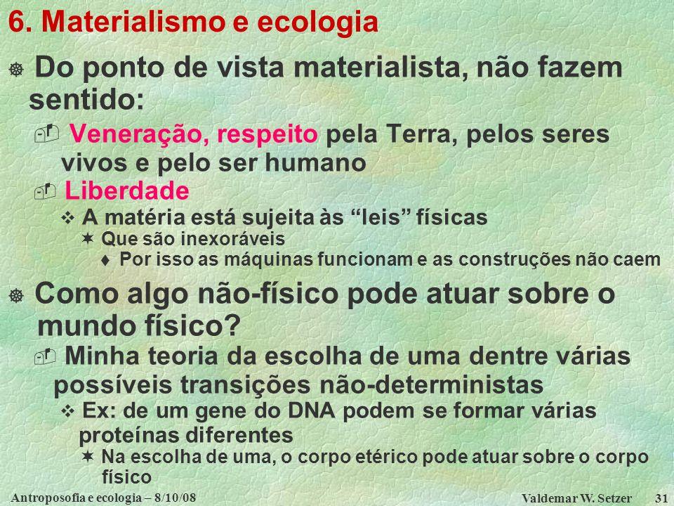Antroposofia e ecologia – 8/10/08 Valdemar W.Setzer 31 6.