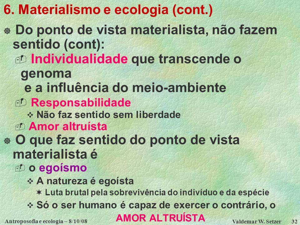 Antroposofia e ecologia – 8/10/08 Valdemar W.Setzer 32 6.