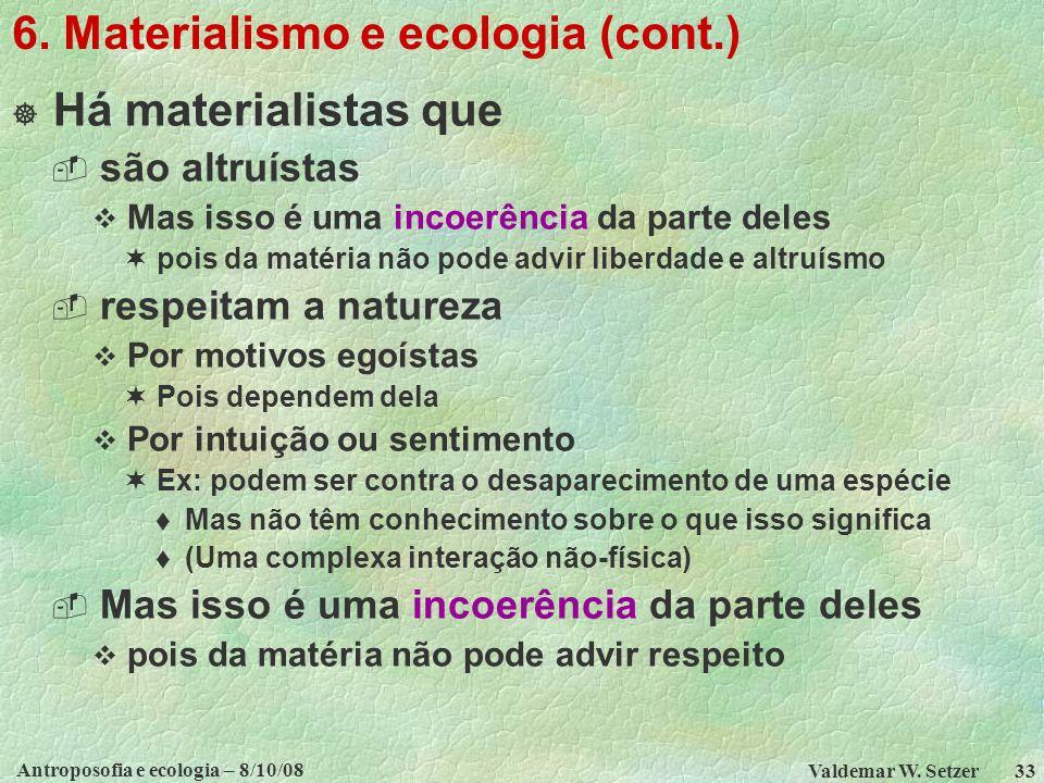 Antroposofia e ecologia – 8/10/08 Valdemar W.Setzer 33 6.