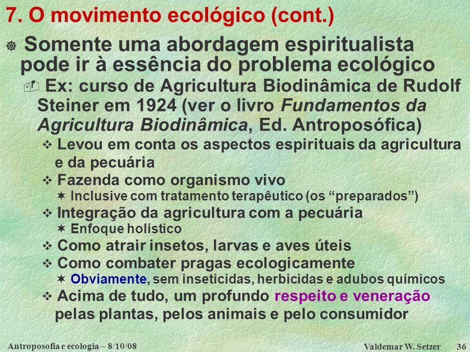 Antroposofia e ecologia – 8/10/08 Valdemar W.Setzer 36 7.