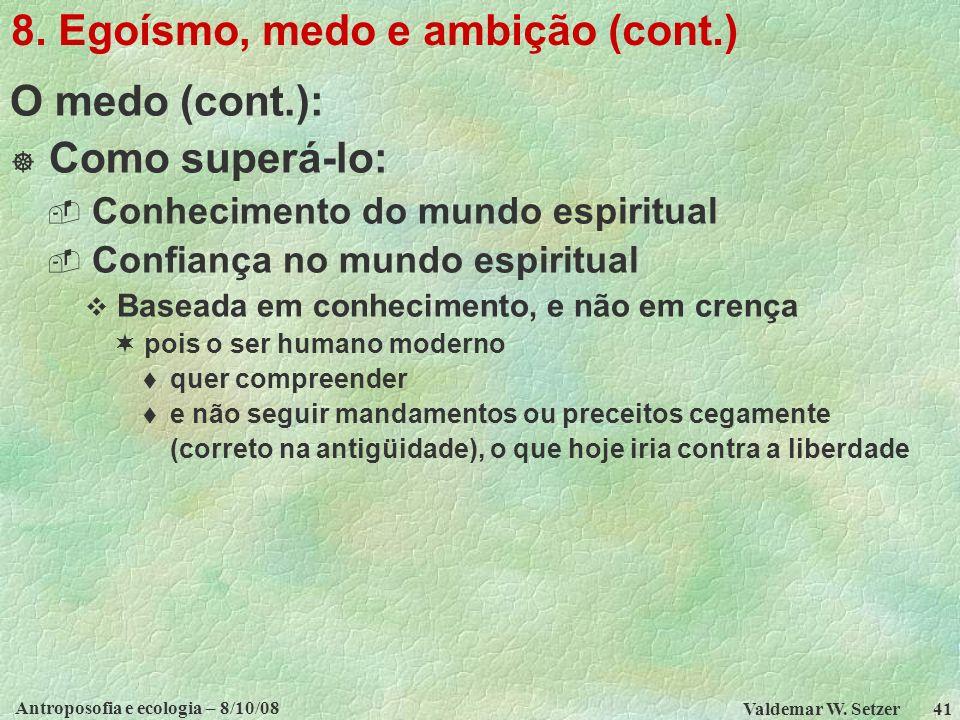 Antroposofia e ecologia – 8/10/08 Valdemar W.Setzer 41 8.