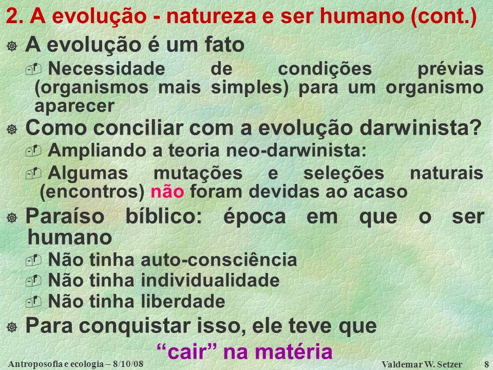 Antroposofia e ecologia – 8/10/08 Valdemar W.Setzer 8 2.