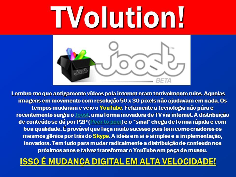 TVolution.Lembro-me que antigamente vídeos pela internet eram terrivelmente ruins.
