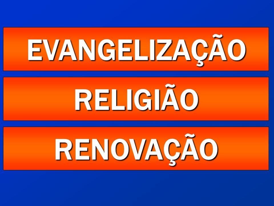 EVANGELIZAÇÃO RELIGIÃO RENOVAÇÃO