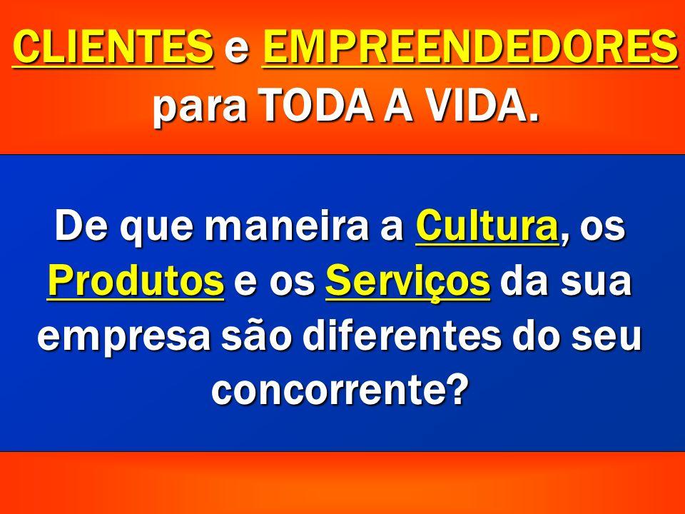 De que maneira a Cultura, os Produtos e os Serviços da sua empresa são diferentes do seu concorrente.