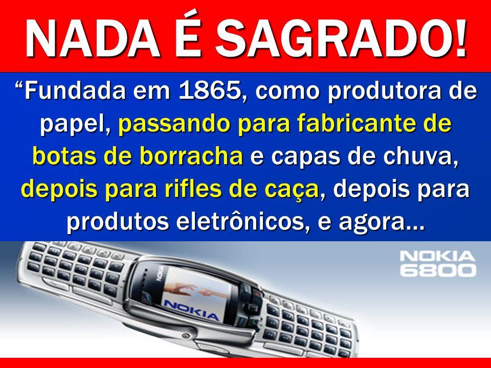 Fundada em 1865, como produtora de papel, passando para fabricante de botas de borracha e capas de chuva, depois para rifles de caça, depois para produtos eletrônicos, e agora...