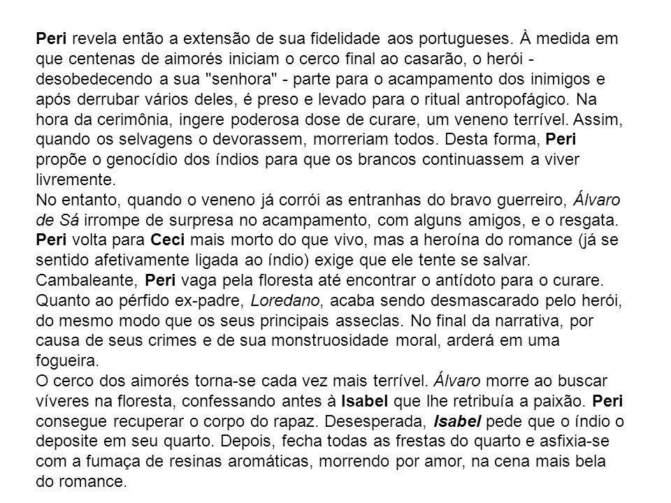 Peri revela então a extensão de sua fidelidade aos portugueses. À medida em que centenas de aimorés iniciam o cerco final ao casarão, o herói - desobe