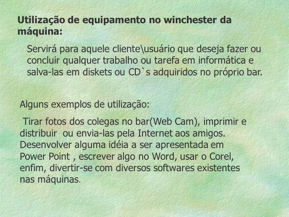 Tipos de utilização dos equipamentos: a) Utilizar o equipamento fora da rede (no winchester da máquina).