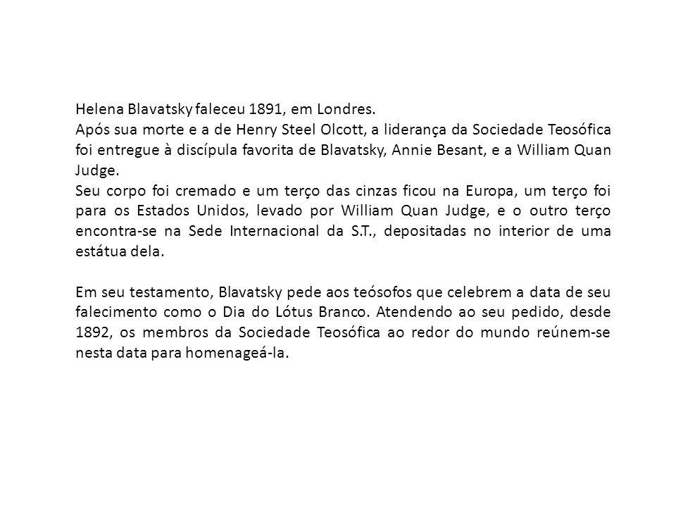 Helena Blavatsky faleceu 1891, em Londres.