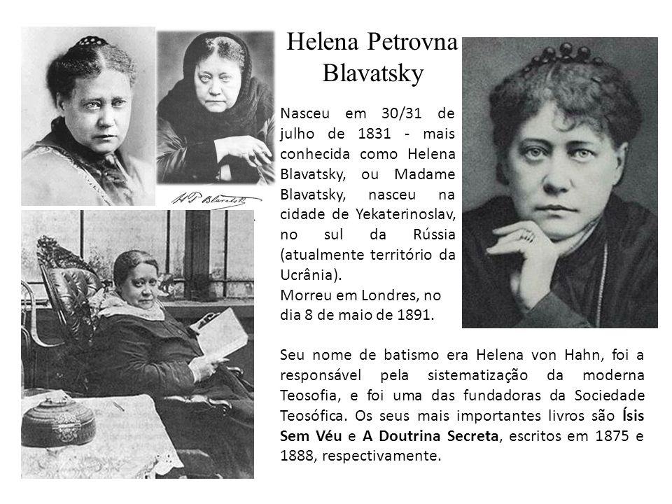 Seu nome de batismo era Helena von Hahn, foi a responsável pela sistematização da moderna Teosofia, e foi uma das fundadoras da Sociedade Teosófica.