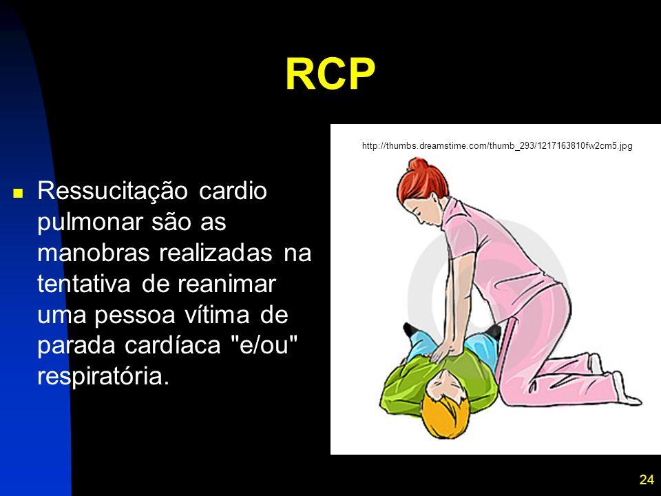 24 RCP Ressucitação cardio pulmonar são as manobras realizadas na tentativa de reanimar uma pessoa vítima de parada cardíaca