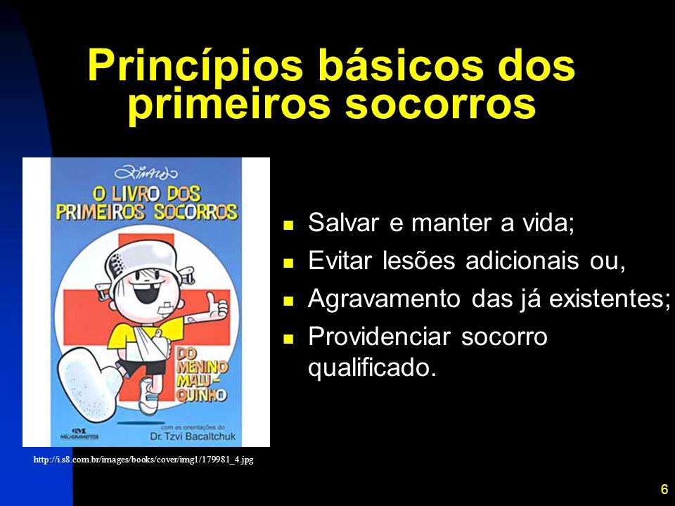 6 Princípios básicos dos primeiros socorros Salvar e manter a vida; Evitar lesões adicionais ou, Agravamento das já existentes; Providenciar socorro q