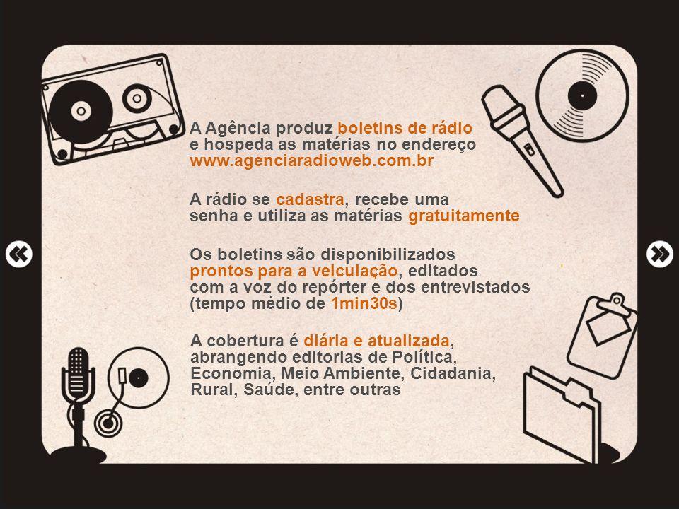 A Agência produz boletins de rádio e hospeda as matérias no endereço www.agenciaradioweb.com.br A rádio se cadastra, recebe uma senha e utiliza as mat