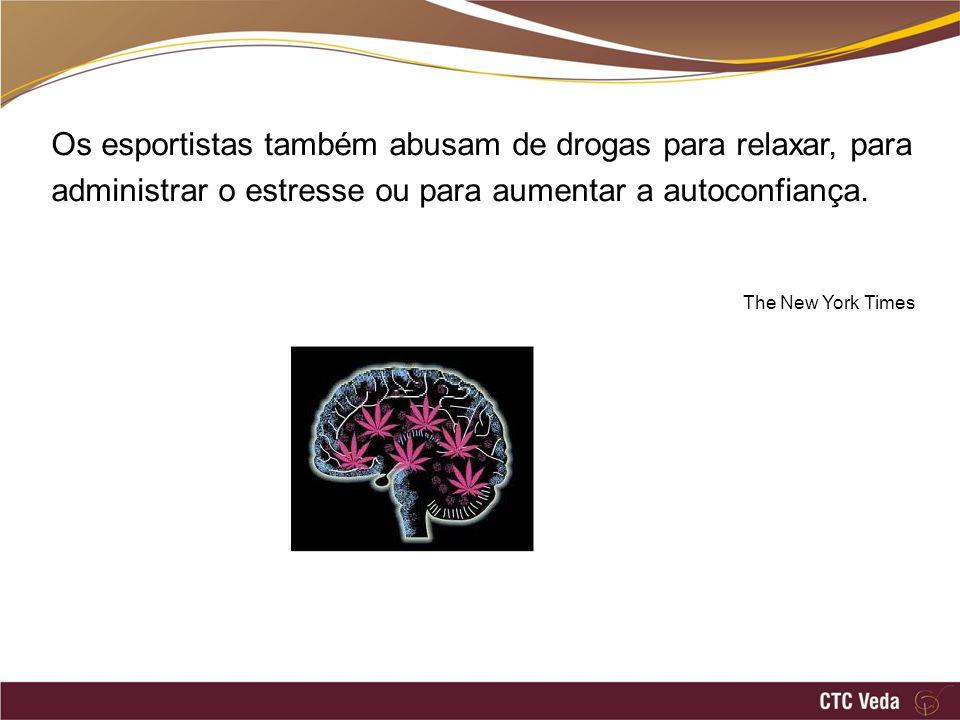 Os esportistas também abusam de drogas para relaxar, para administrar o estresse ou para aumentar a autoconfiança. The New York Times