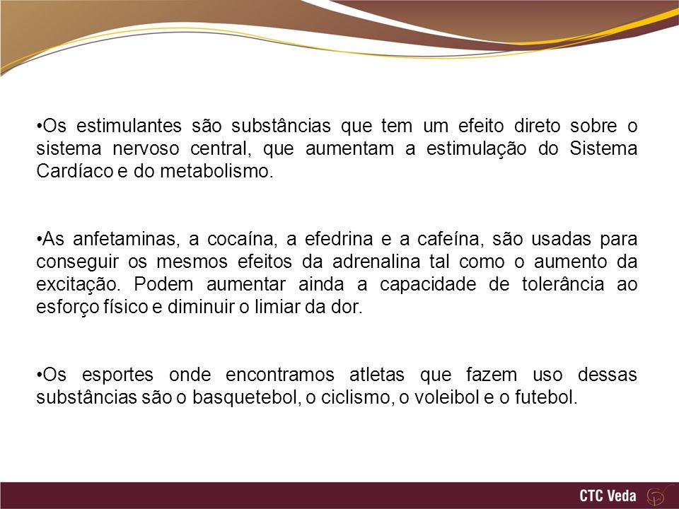 Os estimulantes são substâncias que tem um efeito direto sobre o sistema nervoso central, que aumentam a estimulação do Sistema Cardíaco e do metaboli