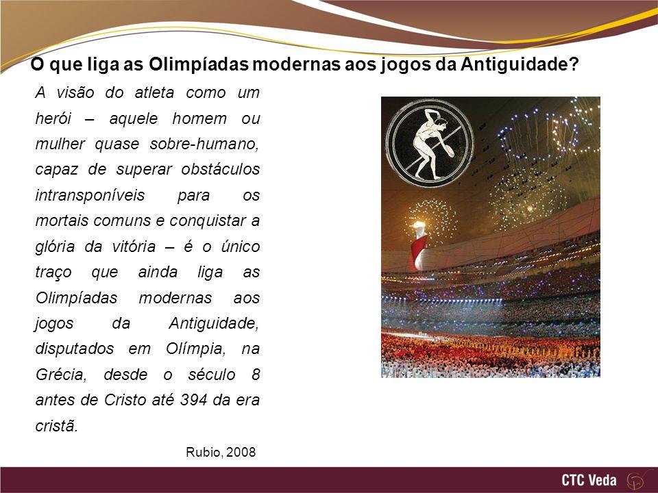 O que liga as Olimpíadas modernas aos jogos da Antiguidade.