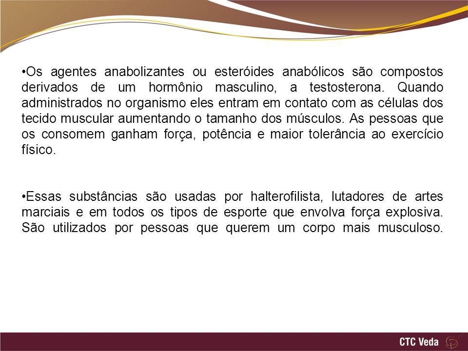 Os agentes anabolizantes ou esteróides anabólicos são compostos derivados de um hormônio masculino, a testosterona. Quando administrados no organismo