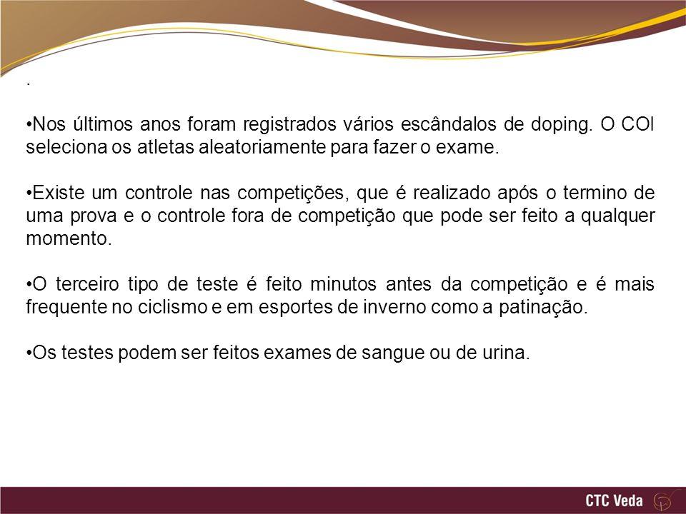 . Nos últimos anos foram registrados vários escândalos de doping. O COI seleciona os atletas aleatoriamente para fazer o exame. Existe um controle nas