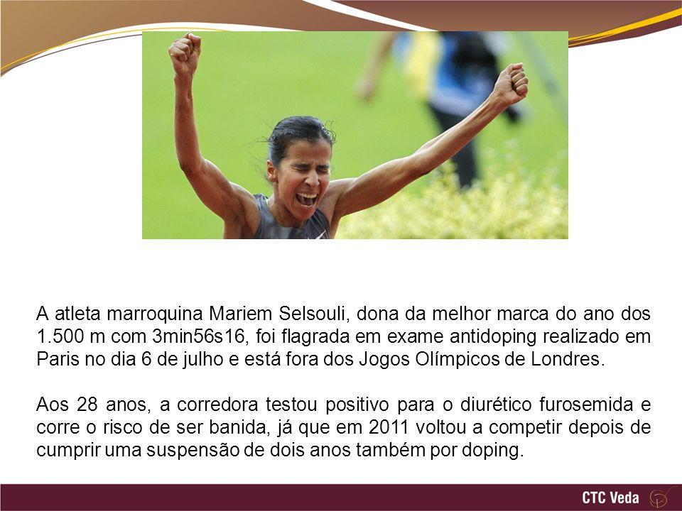 A atleta marroquina Mariem Selsouli, dona da melhor marca do ano dos 1.500 m com 3min56s16, foi flagrada em exame antidoping realizado em Paris no dia 6 de julho e está fora dos Jogos Olímpicos de Londres.