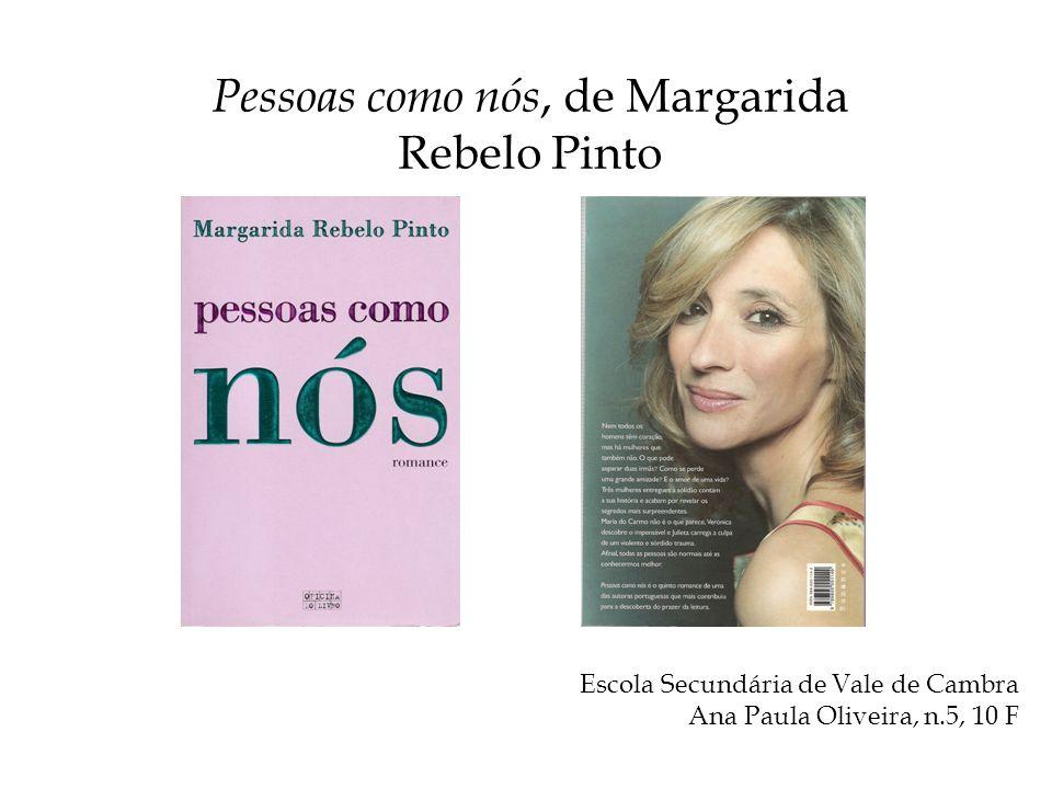 Escola Secundária de Vale de Cambra Ana Paula Oliveira, n.5, 10 F Pessoas como nós, de Margarida Rebelo Pinto